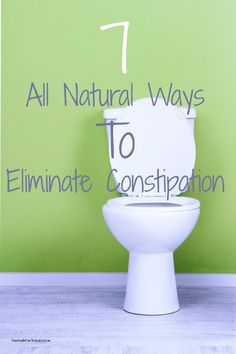 7 All Natural Remedies to Eliminate Constipation | Divine Health