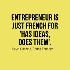 #entrepreneurship just do it. alexis ohanian