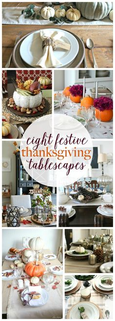 Eight stunning and festive Thanksgiving Tablescapes chosen from the weekly link party Work it Wednesday.