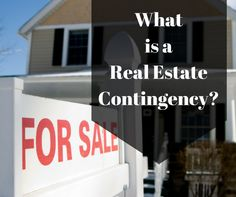What is a real estate contingency http://merrimackvalleymarealestate.com/understanding-real-estate-contingencies/