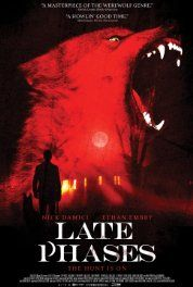 Late Phases (2014) Poster Interesting story. Werewolves and special effects weren't so amazing.