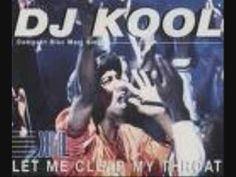 """DJ Kool, """"Let Me Clear My Throat.""""  Hands down, one of the best songs ever.  And hands down, the song that will make me get up and dance every time.  (Great!  Now my secret's out!)"""