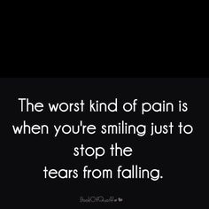 The worst kind of pain...  i've often smiled to stop others from crying about my own pain, due to endo.
