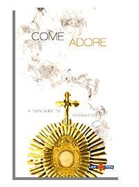 Come Adore: A Teen Guide to Adoration - $3.00