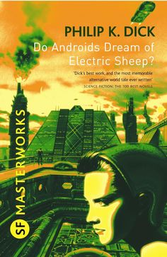 """""""Do Androids Dream Of Electric Sheep?"""" - Phillip K. Dick"""