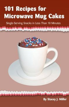 101 Recipes for Microwave Mug Cakes: Single-Serving Snacks in Less Than 10 Minutes by Stacey Miller. $3.28. Publisher: BPT Press (August 11, 2010). 101 pages
