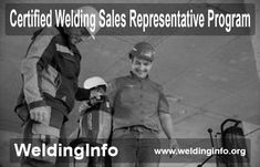 Know all about the AWS Certified Welding Sales Representative Program.