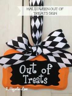 Halloween out of treats sign--use this when you've even given away what you had left over from Valentine's Day!