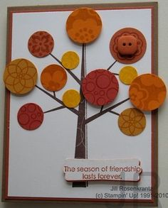 Season of Friendship tree (retired) and Circle Circus images on leaves.  I love fall! Stampin' Up! sets