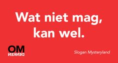 Wat niet mag, kan wel. Positive Quotes, Motivational Quotes, Inspirational Quotes, Cool Words, Wise Words, Sarcastic Quotes, Puns, Quote Of The Day, Best Quotes