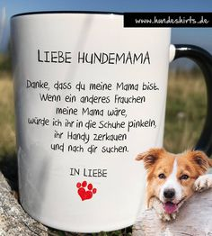 LIEBE HUNDEMAMA Tasse Dear dog mom, thank you for being my mom, if another woman were my mom, I would pee on her shoes, chew her cell phone and look for you. The sweet cup with the right dog saying und Welpen Love Dogs, Cute Dogs And Puppies, Dog Quotes, Life Quotes, Animals And Pets, Funny Animals, Citations Yoga, Baby Tumblr, Mom Mug