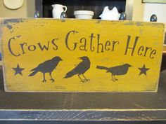 Primitive Crows Gather Here Wood Sign by DaisyPatchPrimitives, $10.00