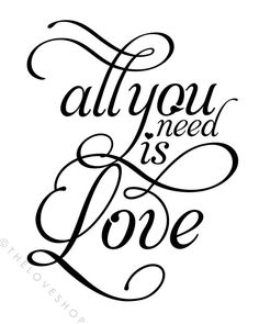 All You Need Is Love - Romantic 16x20 on A2 Poster (in Classic Black and White). $57.00, via Etsy.