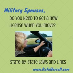 Military Spouse Drivers License Rules - state by state with links to the relevant statutes or rules | www.KateHorrell.com
