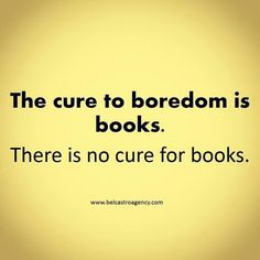 The cure to boredom is #books. There is no cure for books. #quotes #wisdom http://www.elizabethagarciaauthor.com/