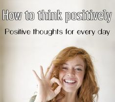 How to think positively. Positive thoughts for every day. Ideal Beauty, Just Beauty, Things To Think About, Things To Come, Positively Positive, Beauty Guide, What You Eat, Reflexology, Detox Recipes