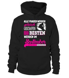 BESTEN WERDEN IM SEPTEMBER GEBOREN  #image #grandma #nana #gigi #mother #photo #shirt #gift #idea