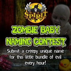 Grand prize winner receives a nursery filled with all the new 2014 Zombie Babies plus a $100 Spirit gift card! Submit a name by clicking here: https://www.facebook.com/spirithalloween/app_107482446102002