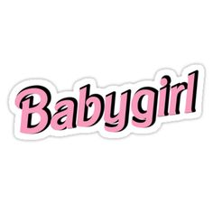 'Babygirl' Sticker by to match with daddy t shirt, I made a babygirl. / my own idea, my own creation. Bubble Stickers, Meme Stickers, Snapchat Stickers, Phone Stickers, Cool Stickers, Printable Stickers, Planner Stickers, Preppy Stickers, Cute Laptop Stickers