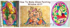 """""""Window art"""" is glass painting done on transparency sheets and then pasted on windows. It not only adds that extra zing to your home décor, but also diffuses strong direct sunlight. Here's a short tutorial on how to make glass painting window art."""