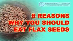 8 Reasons Why You Should Eat Flaxseeds Flax Seeds Health Benefits You Should Know Read more - @ womencommunityonlinedotcom #flaxseeds #omega #organic #flaxseed #healthy #flax #plantbased Flax Seeds Health Benefits, Online Blog, Flaxseed, Home Remedies, Omega, Community, Organic, Eat, Healthy