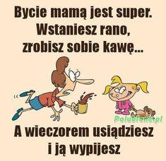 Każda mama to zna Love You Gif, Weekend Humor, Good Night Image, Man Humor, Funny Babies, Funny Moments, Motto, Life Lessons, Quotations