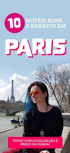 10 hoteis bons e baratos em Paris, confira a lista Eurotrip, Nice Riviera, Resorts, Tours, World, Places, Life, Travel Europe, Future