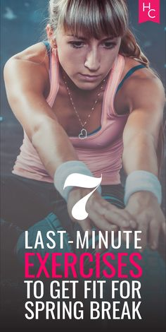 7 Last-Minute Exercises to Get Fit for Spring Break | http://www.hercampus.com/health/fitness/7-last-minute-exercises-get-fit-spring-break