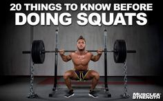 20 things to know before doing squats. Maximize your leg size and strength, improve squat form and avoid common injuries.