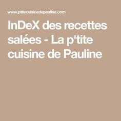 InDeX des recettes salées - La p'tite cuisine de Pauline
