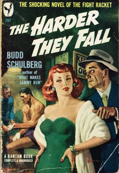 THE HARDER THEY FALL. Noir novel by Budd Schulberg