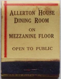 Allerton House Dining Room #frontstriker #matchbook - To Order your business' own branded #matchboxes or #matchbooks GoTo:www.GetMatch... or CALL 800.605.7331 to get the quick & painless process started today!