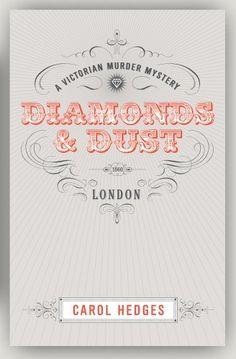 Diamonds & Dust: A Victorian Murder Mystery by Carol Hedges, http://www.amazon.com/dp/B00H0C9JG2/ref=cm_sw_r_pi_dp_F6wuvb04RVZZC