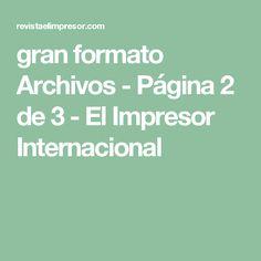 gran formato Archivos - Página 2 de 3 - El Impresor Internacional