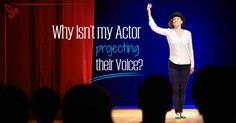 There are a number of reasons why your actor might not be projecting their voice. Here are five possible reasons for you to explore with your actor.