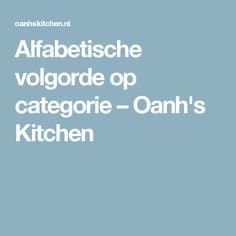 Alfabetische volgorde op categorie – Oanh's Kitchen