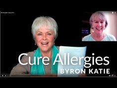 Can The Work Cure Allergies?—The Work of Byron Katie - YouTube