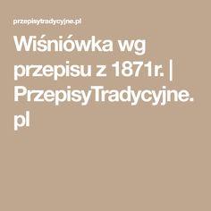 Wiśniówka wg przepisu z 1871r. | PrzepisyTradycyjne.pl