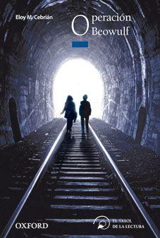 Operación Beowulf, Eloy M. Cebrián (Ed. Oxford). Una trama de misterio ambientada en el Londres bombardeado por los nazis. Intriga y un poco de sentimiento. De 13 a 15 años, lectura fácil.