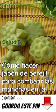 Cómo hacer jabón de perejil para combatir las manchas en la cara ...   Leer mas en: www.saludeficaz.com/como-hacer-jabon-de-perejil-para-combatir-las-manchas-en-la-cara/