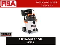ASPIRADORA 16GL 31703. Potencia del motor es de 6.5H.P- FERRETERIA INDUSTRIAL -FISA S.A.S Carrera 25 # 17 - 64 Teléfono: 201 05 55 www.fisa.com.co/ Twitter:@FISA_Colombia Facebook: Ferreteria Industrial FISA Colombia