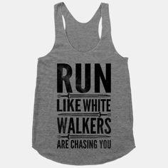Run Like White Walkers Are Cashing You $29.00