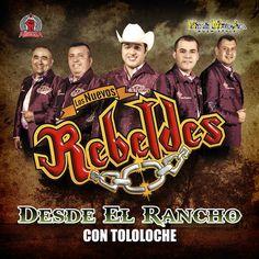 Los Nuevos Rebeldes - Desde El Rancho Con Tololoche (2013) : Portal Del Foro - Sinaloa-Mp3