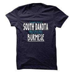 I live in SOUTH DAKOTA I CAN SPEAK BURMESE - #groomsmen gift #cute gift. LIMITED TIME PRICE => https://www.sunfrog.com/LifeStyle/I-live-in-SOUTH-DAKOTA-I-CAN-SPEAK-BURMESE.html?68278