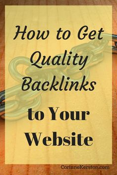 How to Get Quality Backlinks to Your Website via /corinneck/