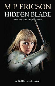 Hidden Blade (Battlehawk) by M P Ericson. $7.66. 123 pages. Publisher: Byrnie Publishing (April 14, 2011). Author: M P Ericson