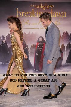 what do you find sexy in a girl? Rob replied, A great ass and intelligence...  Berlin BD2 Premiere...we see that smile Rob you're enjoying the view. LOL