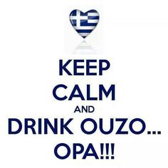 KEEP CALM AND DRINK OUZO. Another original poster design created with the Keep Calm-o-matic. Buy this design or create your own original Keep Calm design now. Greek Memes, Greek Quotes, Greek Sayings, Go Greek, Greek Life, Greek Language, Best Travel Quotes, Quotes About Everything, Keep Calm And Drink