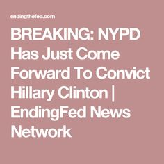 BREAKING: NYPD Has Just Come Forward To Convict Hillary Clinton | EndingFed News Network