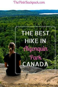 Algonquin Park is a beautiful provincial park in Ontario, Canada that offers wonderful wooded hiking trails. This guide provides a hike recommendation for all ages and fitness levels! Backpacking Tips, Hiking Tips, Hiking Spots, Montreal, Province Du Canada, Vancouver, Pvt Canada, Visit Canada, Ontario Travel